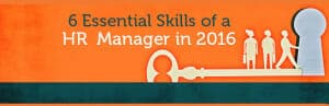 Essential Skills of a HR Manager