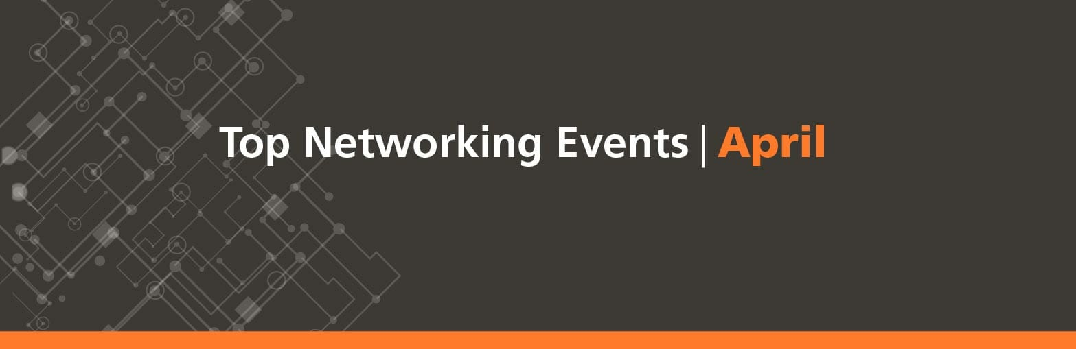 Top Networking Events April