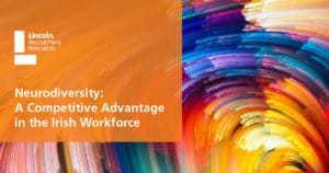 https://lincoln.ie/neurodiversity-a-competitive-advantage-in-the-irish-workforce/